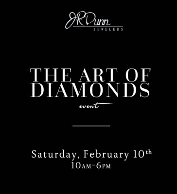 J.R. Dunn Jewelers Event The Art of Diamonds